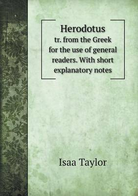 Herodotus Tr. from the Greek for the Use of General Readers. with Short Explanatory Notes