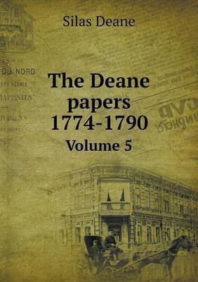 The Deane Papers 1774-1790 Volume 5
