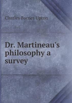 Dr. Martineau's Philosophy a Survey
