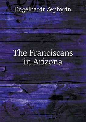 The Franciscans in Arizona