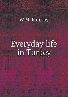 Everyday Life in Turkey