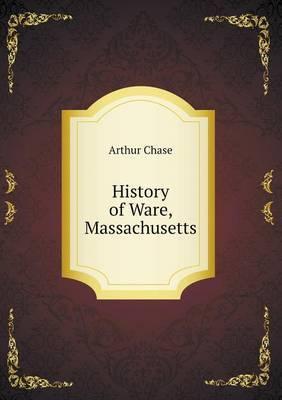 History of Ware, Massachusetts