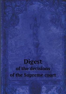 Digest of the Decisions of the Supreme Court