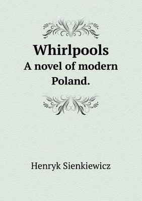 Whirlpools a Novel of Modern Poland.
