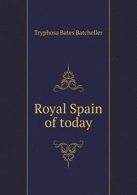 Royal Spain of Today
