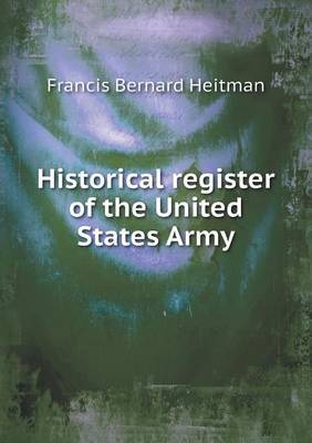 Historical Register of the United States Army