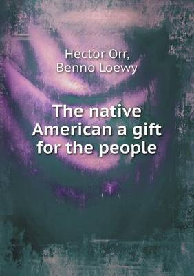 The Native American a Gift for the People