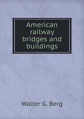 American Railway Bridges and Buildings