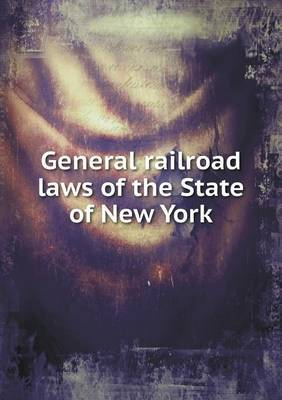 General Railroad Laws of the State of New York