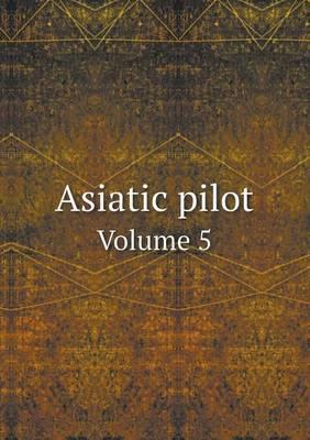 Asiatic Pilot Volume 5