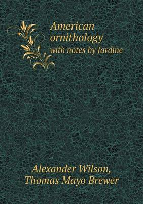 American Ornithology with Notes by Jardine