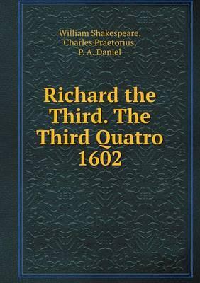Richard the Third. the Third Quatro 1602