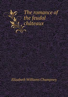 The Romance of the Feudal Chateaux
