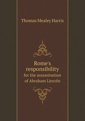 Rome's Responsibility for the Assassination of Abraham Lincoln