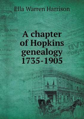 A Chapter of Hopkins Genealogy 1735-1905