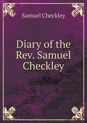 Diary of the REV. Samuel Checkley