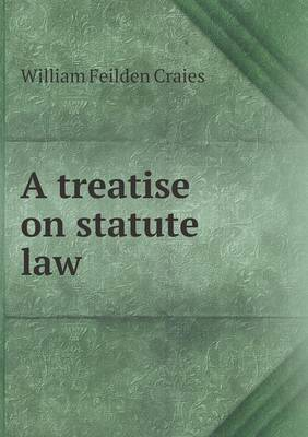 A Treatise on Statute Law