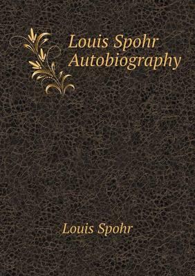 Louis Spohr Autobiography