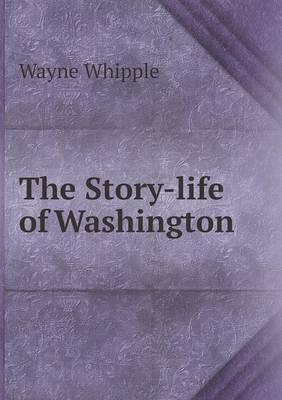 The Story-Life of Washington
