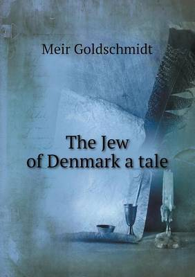 The Jew of Denmark a Tale