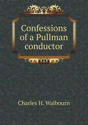 Confessions of a Pullman Conductor