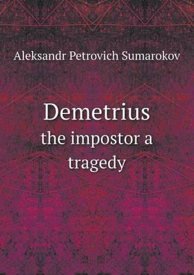 Demetrius the Impostor a Tragedy