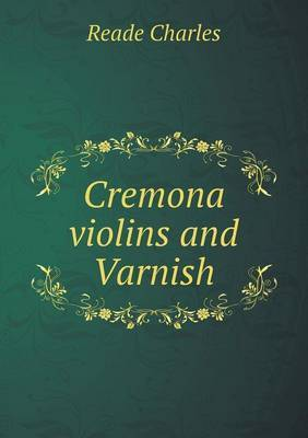 Cremona Violins and Varnish