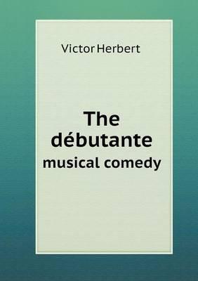 The Debutante Musical Comedy