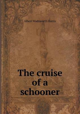 The Cruise of a Schooner