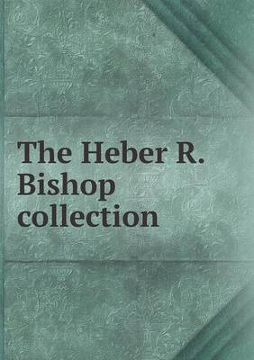 The Heber R. Bishop Collection