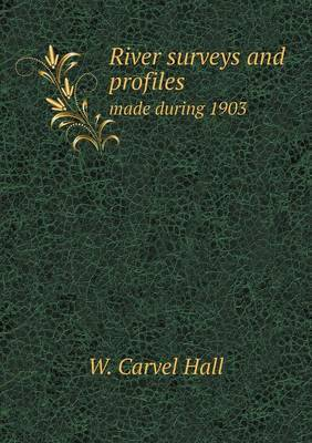 River Surveys and Profiles Made During 1903