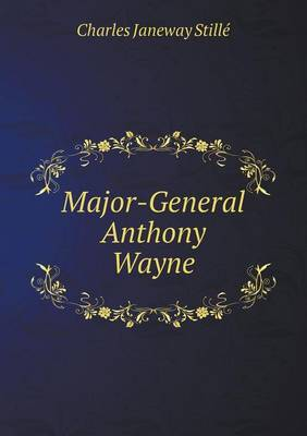 Major-General Anthony Wayne