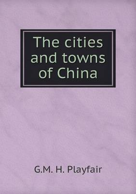The Cities and Towns of China