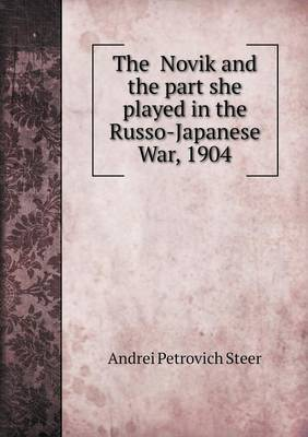 The Novik and the Part She Played in the Russo-Japanese War, 1904