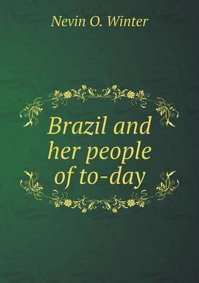 Brazil and Her People of To-Day