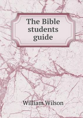 The Bible Students Guide