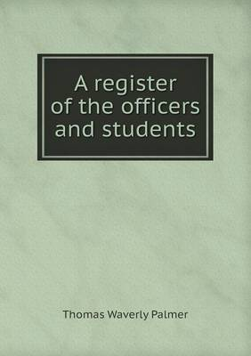 A Register of the Officers and Students