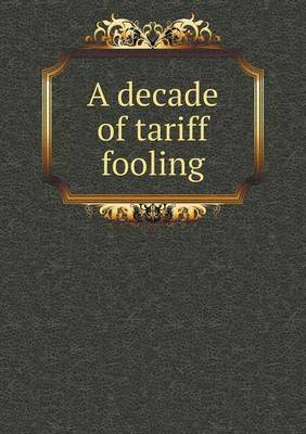 A Decade of Tariff Fooling