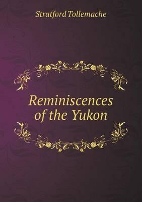 Reminiscences of the Yukon