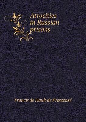 Atrocities in Russian Prisons