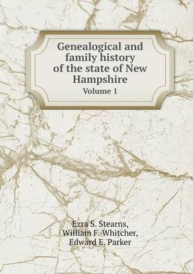 Genealogical and Family History of the State of New Hampshire Volume 1