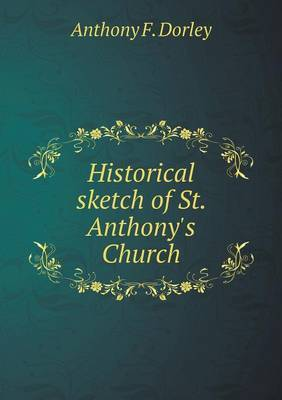 Historical Sketch of St. Anthony's Church