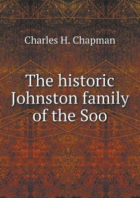 The Historic Johnston Family of the Soo