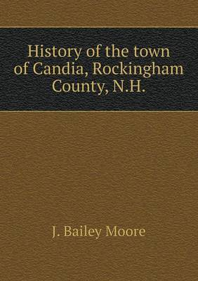 History of the Town of Candia, Rockingham County, N.H