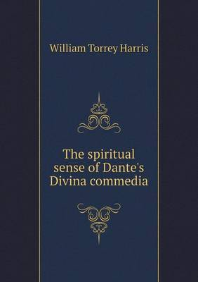 The Spiritual Sense of Dante's Divina Commedia