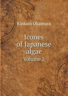 Icones of Japanese Algae Volume 2