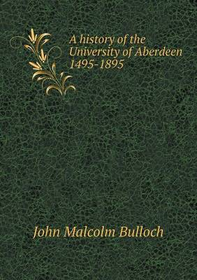 A History of the University of Aberdeen 1495-1895