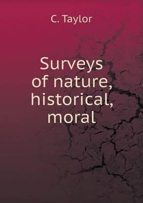 Surveys of Nature, Historical, Moral