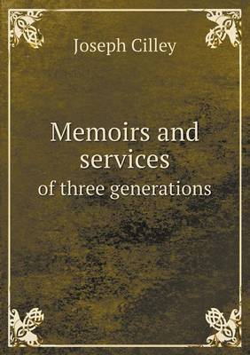 Memoirs and Services of Three Generations