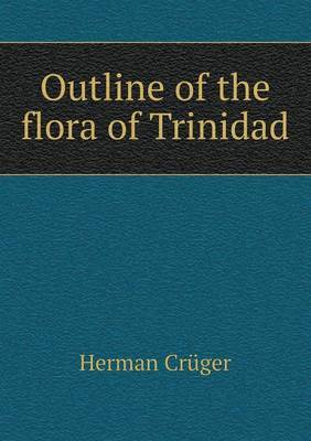 Outline of the Flora of Trinidad